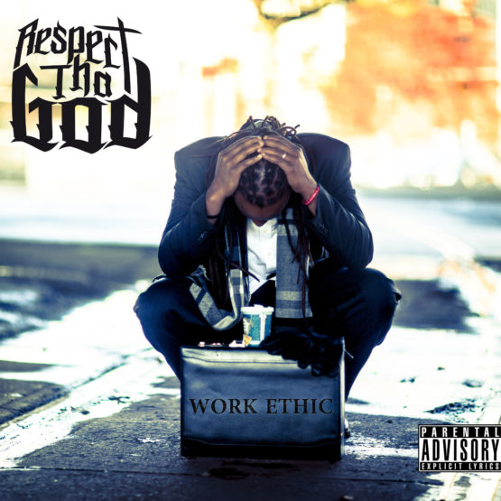 Respect Tha God - Work Ethic