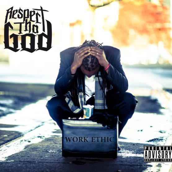 Respect Tha God - Work Ethic
