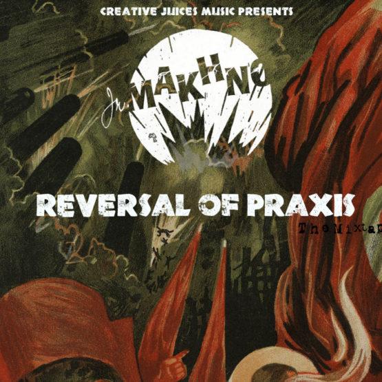 Junior Makhno - Reversal of Praxis