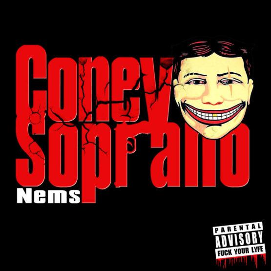 Nems - Coney Soprano