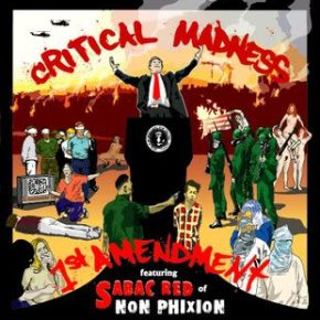 Critical Madness - 1st Amendment ft. Sabac Red