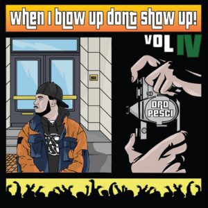 Dro Pesci - When I Blow up Don't Show up Vol 4 album cover